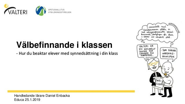 Handledande lärare Daniel Enbacka Educa 25.1.2019 Välbefinnande i klassen - Hur du beaktar elever med synnedsättning i din...