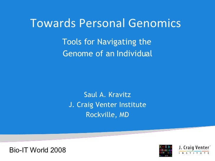 Towards   Personal Genomics Tools for Navigating the  Genome of an Individual Saul A. Kravitz J. Craig Venter Institute Ro...