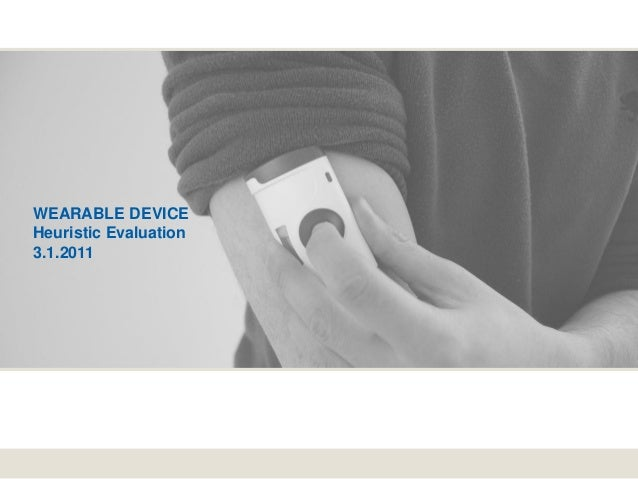 WEARABLE DEVICEHeuristic Evaluation3.1.2011