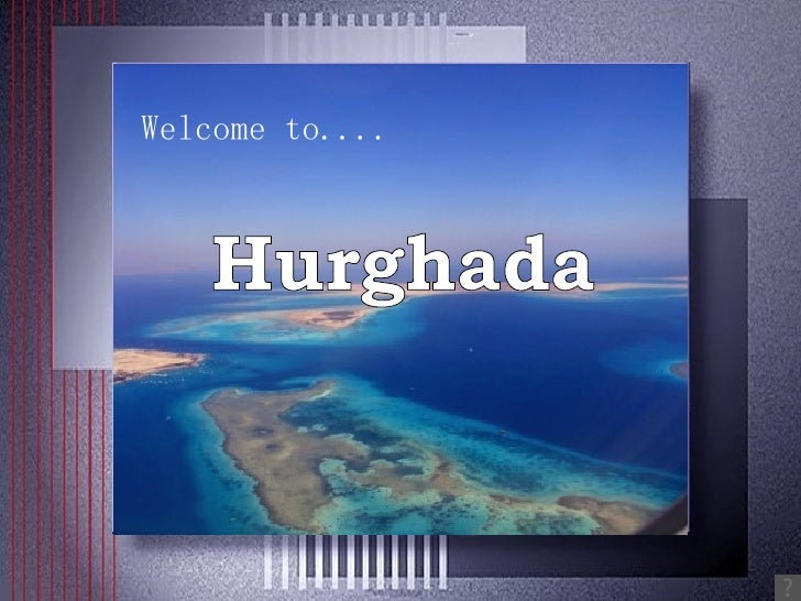 Welcome to.... Hurghada
