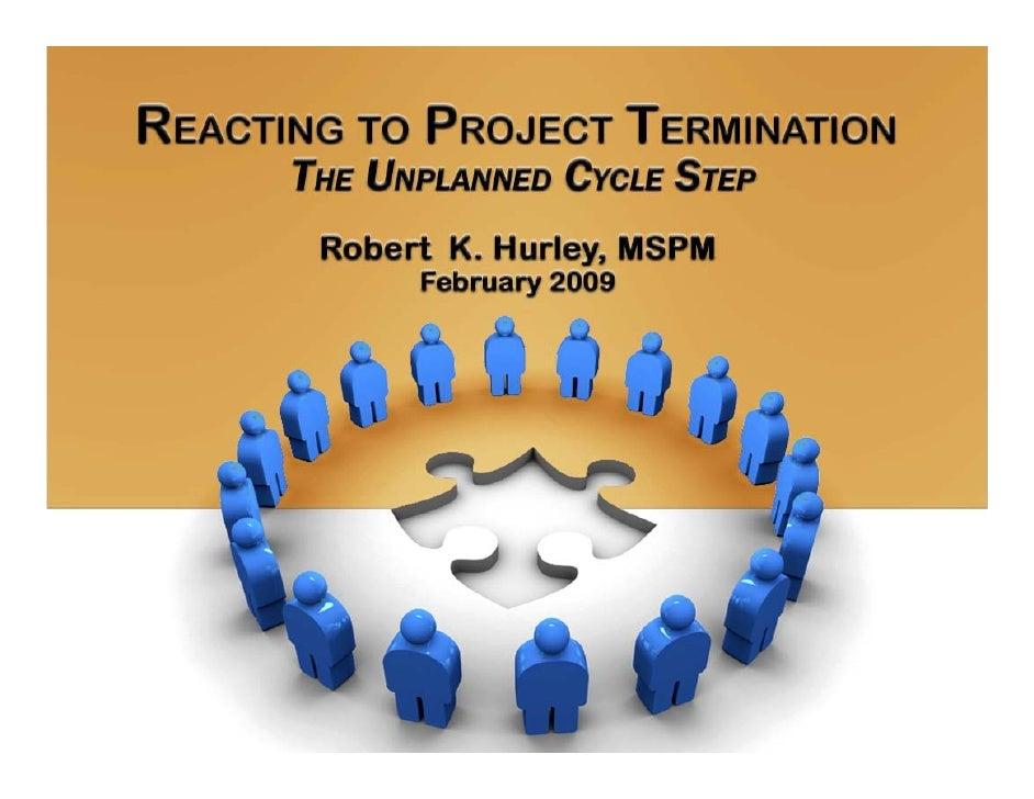 Presentation RoadmapProject Termination                             Background                      Factors for Terminatio...