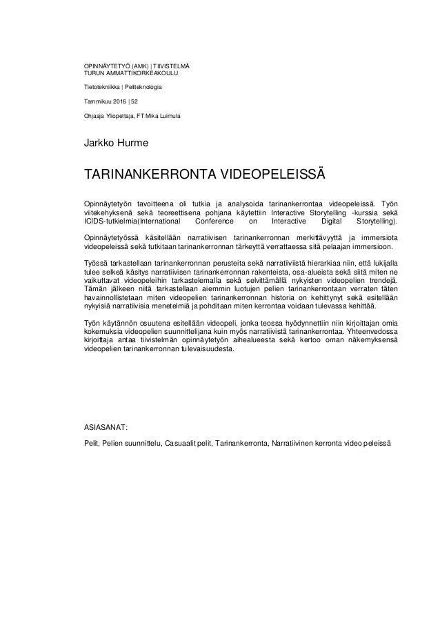 OPINNÄYTETYÖ (AMK) | TIIVISTELMÄ TURUN AMMATTIKORKEAKOULU Tietotekniikka | Peliteknologia Tammikuu 2016 | 52 Ohjaaja Yliop...
