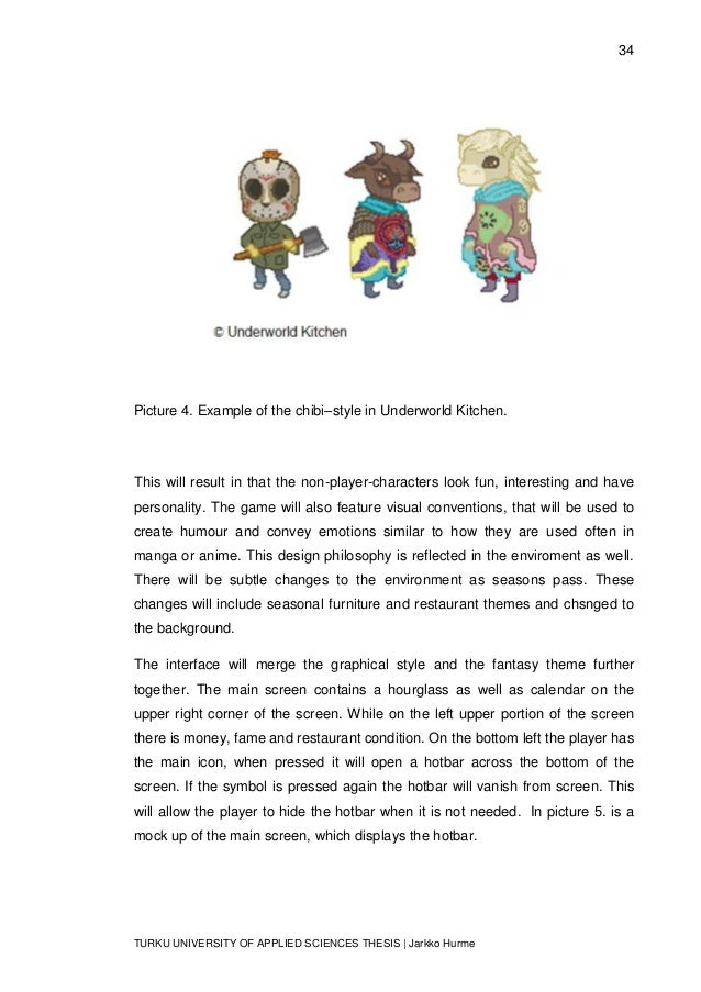 34 TURKU UNIVERSITY OF APPLIED SCIENCES THESIS | Jarkko Hurme Picture 4. Example of the chibi–style in Underworld Kitchen....