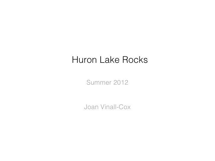 Huron Lake Rocks   Summer 2012  Joan Vinall-Cox