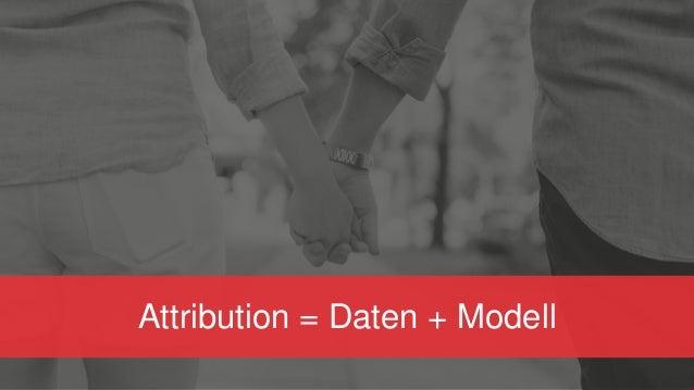 Attribution = Daten + Modell