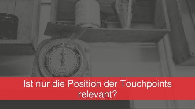 Ist nur die Position der Touchpoints relevant?