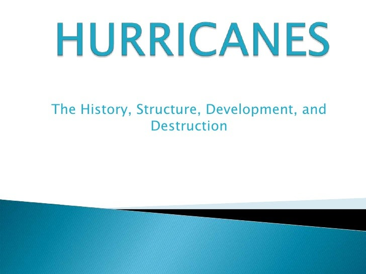 The History, Structure, Development, and               Destruction