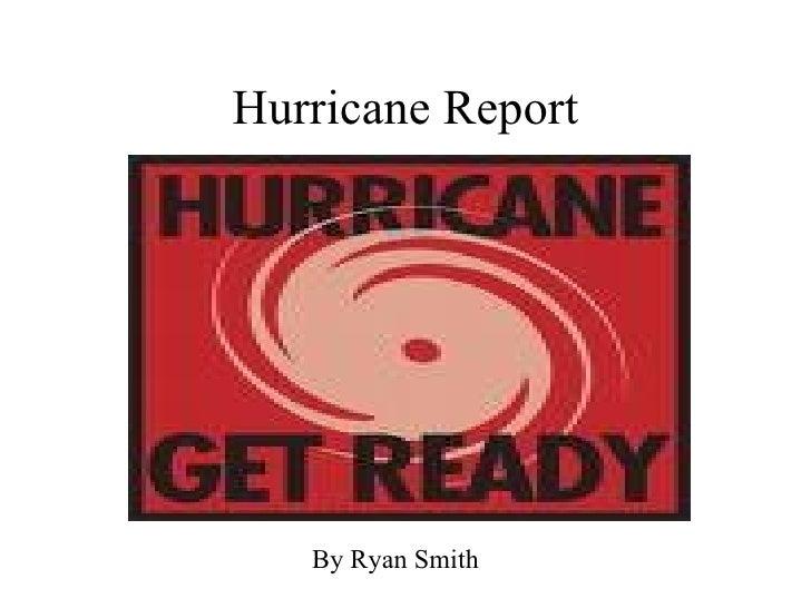 Hurricane Report By Ryan Smith