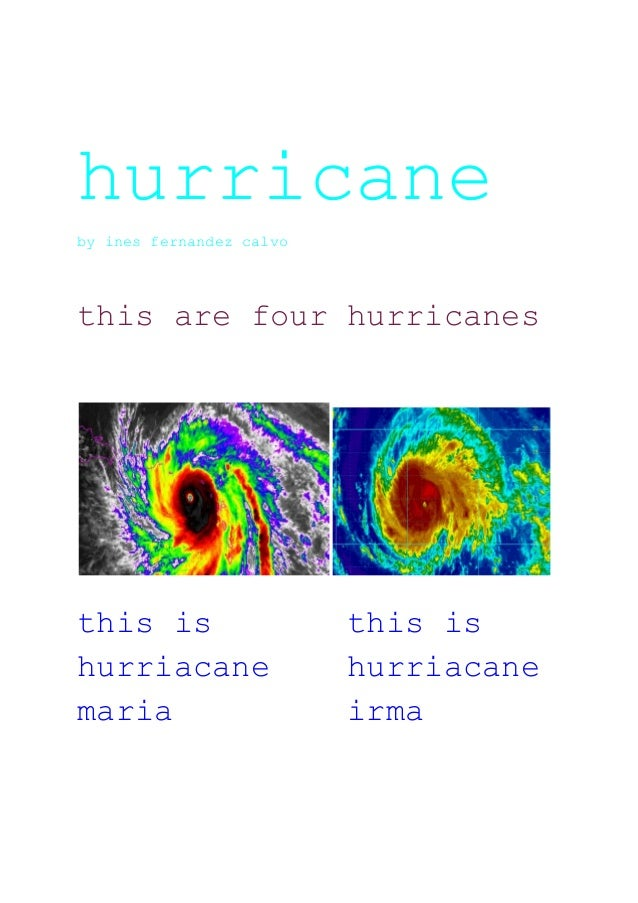 hurricane by ines fernandez calvo this are four hurricanes this is this is hurriacane hurriacane maria irma