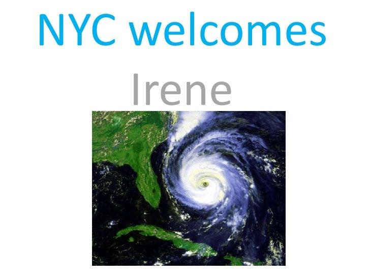 NYC welcomesIrene<br />