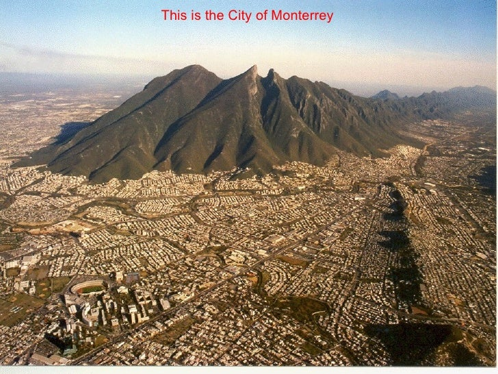 This is the City of Monterrey