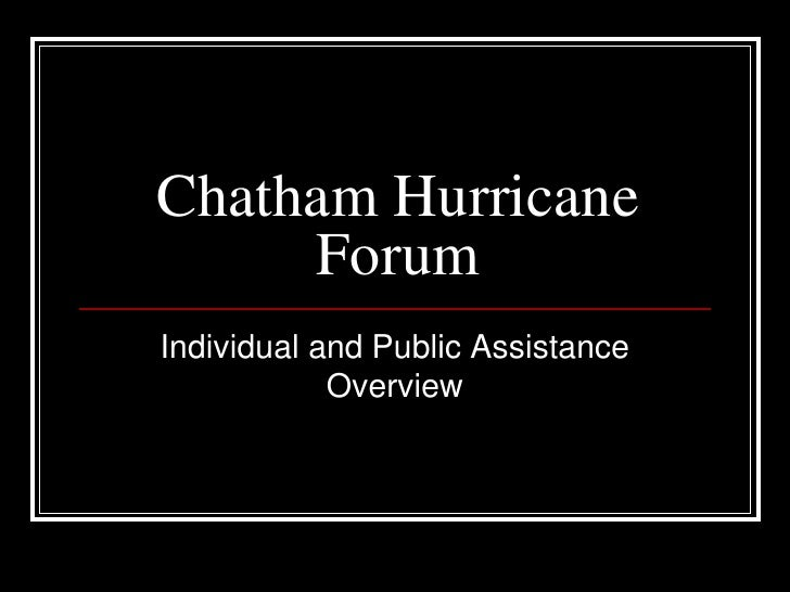 Chatham Hurricane Forum<br />Individual and Public Assistance Overview<br />