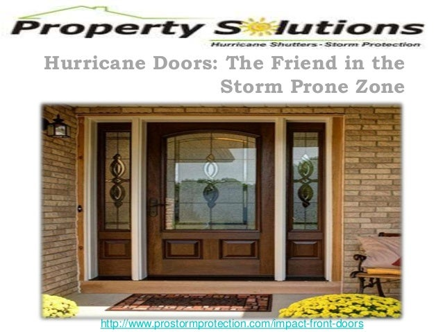 Hurricane Doors: The Friend in the  Storm Prone Zone  http://www.prostormprotection.com/impact-front-doors