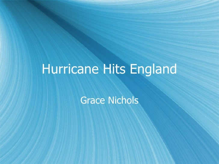 hurricane hits england essay Themes and essay questions  hurricane hits england  what is the meaning of old tongues whereas a hurricane in england is not so.