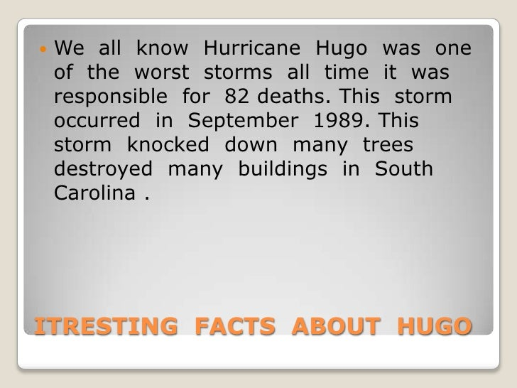 hurricane hugo a dangerous storm Increasing frequency of hurricanes - one of nature's most destructive forces is the hurricane hurricanes that impact the united states mostly occur in the atlantic and travel into the gulf of which can be extremely dangerous hurricanes, or any large storm, affect many countries and.