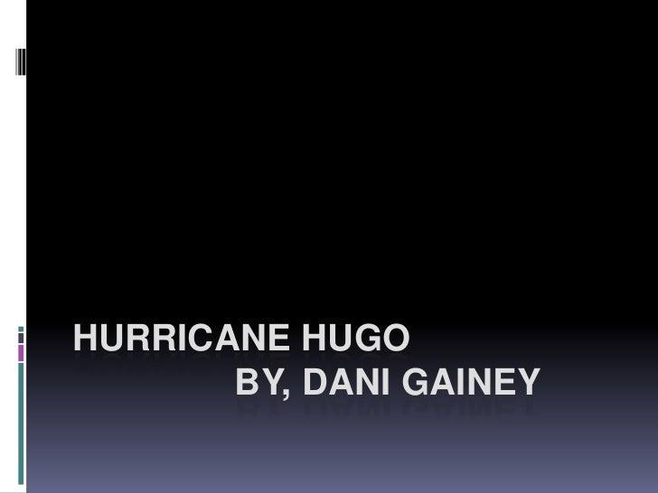 Hurricane Hugo                 by, DaniGainey<br />