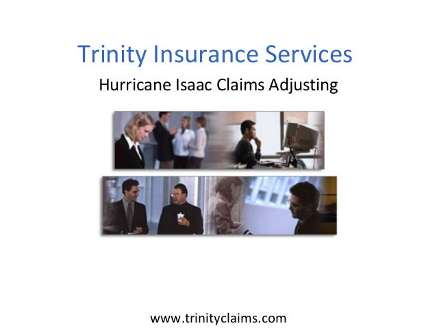 www.trinityclaims.comHurricane Isaac Claims AdjustingTrinity Insurance Services