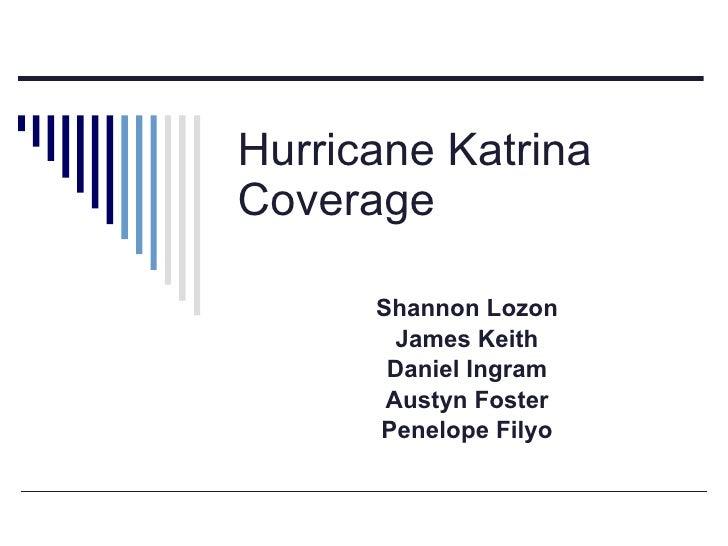 Hurricane Katrina Coverage Shannon Lozon James Keith Daniel Ingram Austyn Foster Penelope Filyo