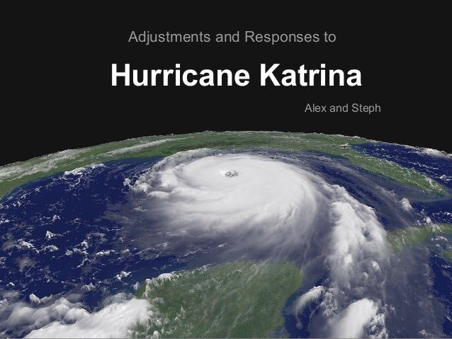 Hurricane KatrinaAdjustments and Responses toAlex and Steph