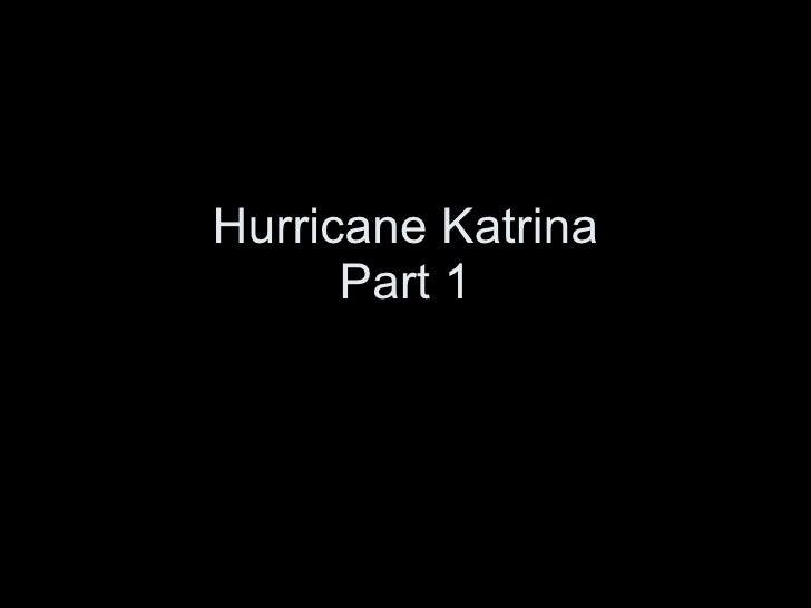 Hurricane Katrina Part 1