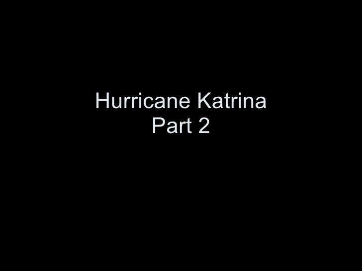 Hurricane Katrina Part 2