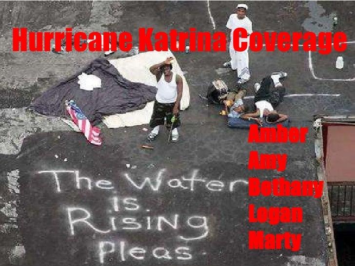 Hurricane Katrina Coverage<br />Amber<br />Amy<br />Bethany<br />Logan  <br />Marty  <br />