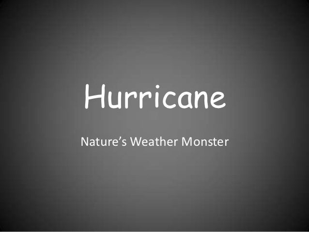 HurricaneNature's Weather Monster