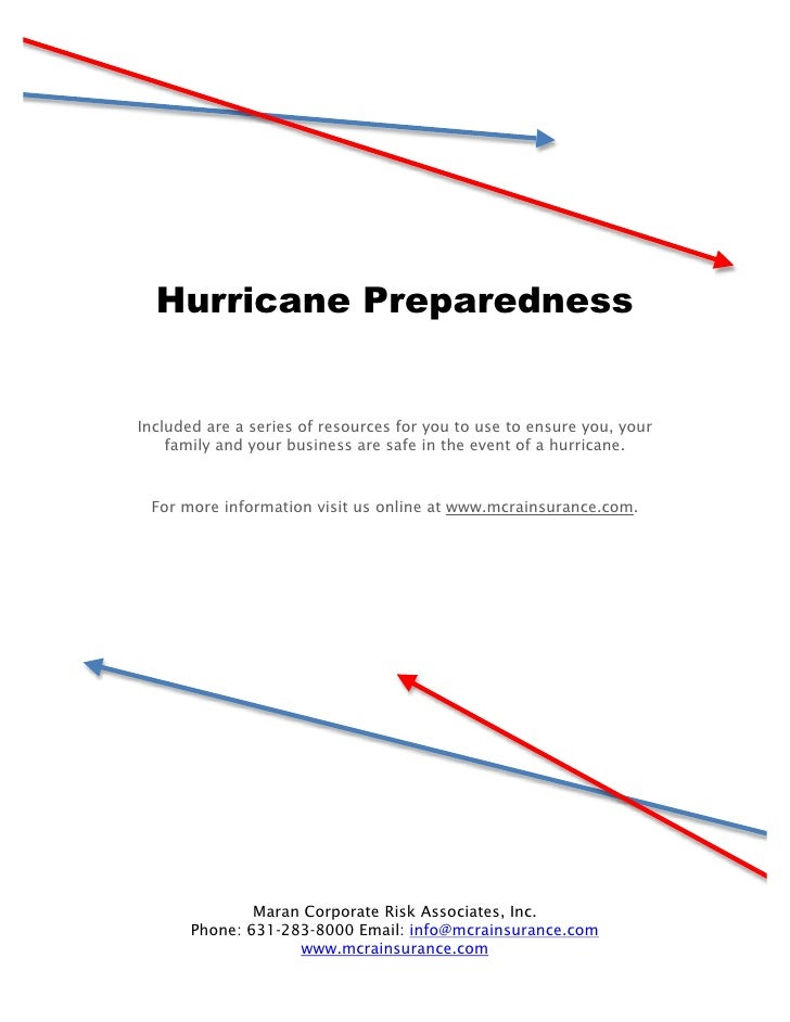 Hurricane Preparedness   Included are a series of resources for you to use to ensure you, your     family and your busines...