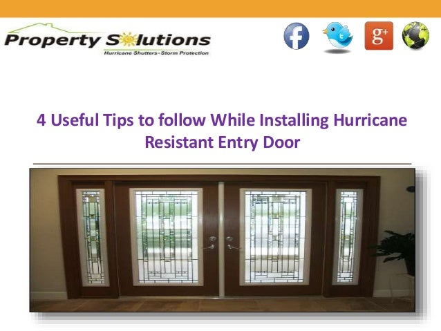4 Useful Tips to follow While Installing Hurricane Resistant Entry Door