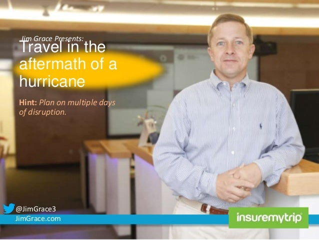 Jim Grace Presents:  Travel in the aftermath of a hurricane Hint: Plan on multiple days of disruption.  @JimGrace3 JimGrac...