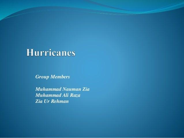 Group Members  Muhammad Nauman Zia  Muhammad Ali Raza  Zia Ur Rehman
