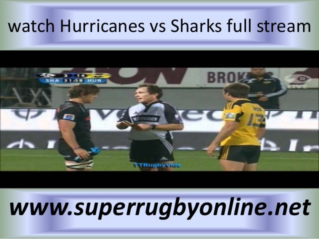 watch Hurricanes vs Sharks full stream www.superrugbyonline.net