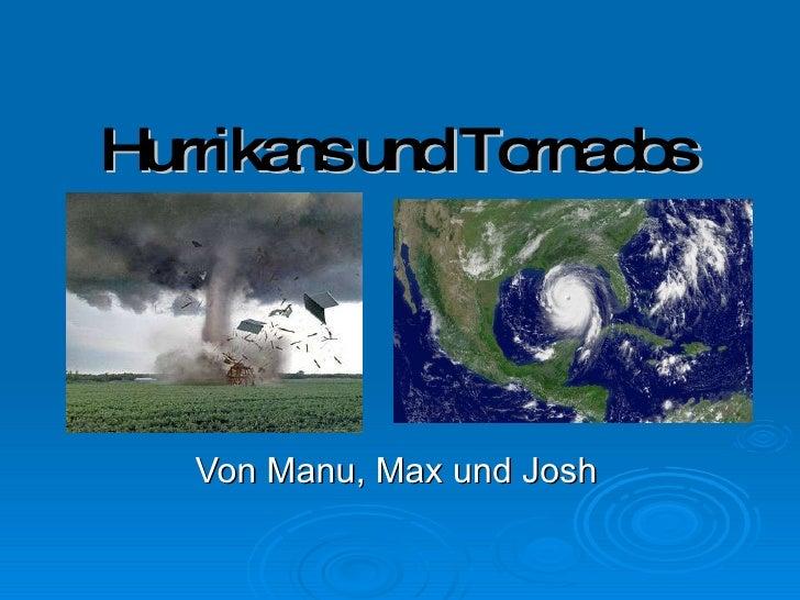 Hurrikans und Tornados Von Manu, Max und Josh