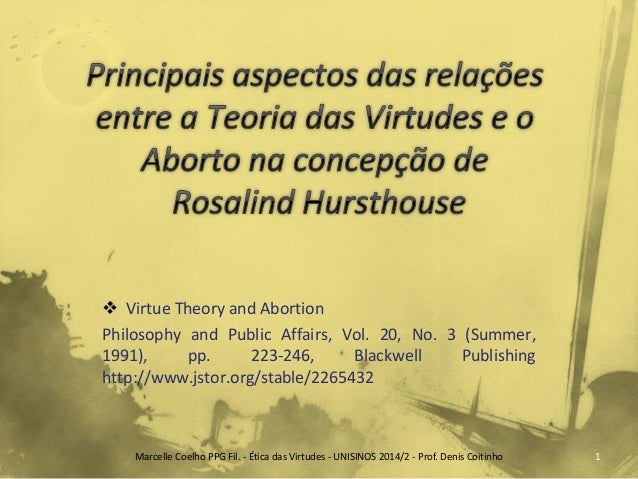 Virtue Theory and Abortion  Philosophy and Public Affairs, Vol. 20, No. 3 (Summer, 1991), pp. 223-246, Blackwell Publishi...