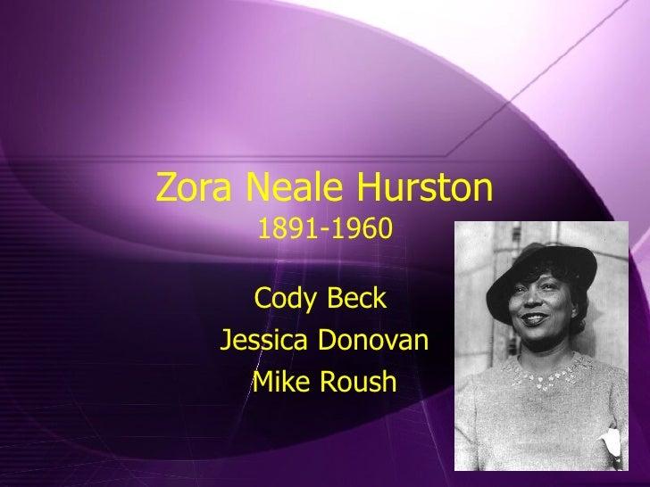 Zora Neale Hurston 1891-1960 Cody Beck  Jessica Donovan Mike Roush
