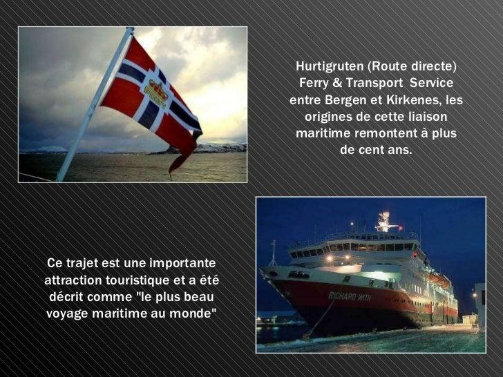 Hurtigruten (Route directe) Ferry & Transport  Service entre Bergen et Kirkenes, les origines de cette liaison maritime re...