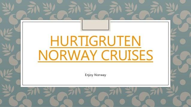 HURTIGRUTEN NORWAY CRUISES Enjoy Norway
