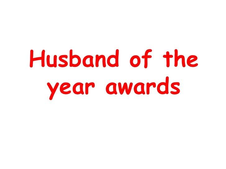 Husband of the year awards