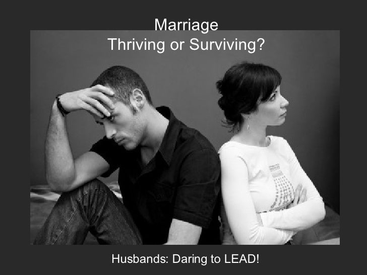 Marriage Thriving or Surviving? Husbands: Daring to LEAD!