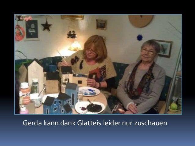 Gerda kann dank Glatteis leider nur zuschauen