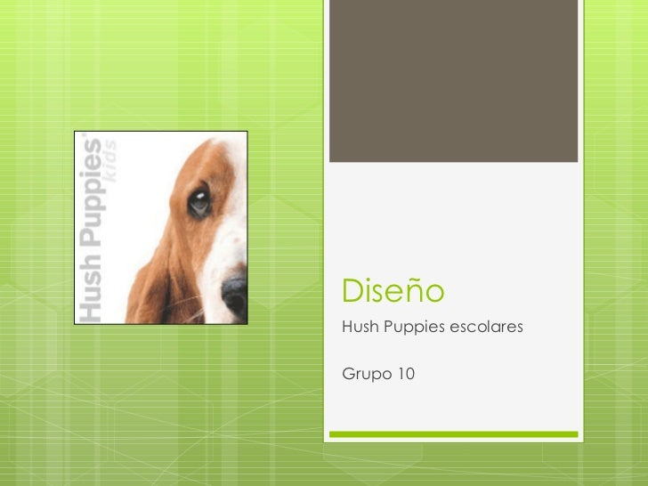 Diseño Hush Puppies escolares Grupo 10