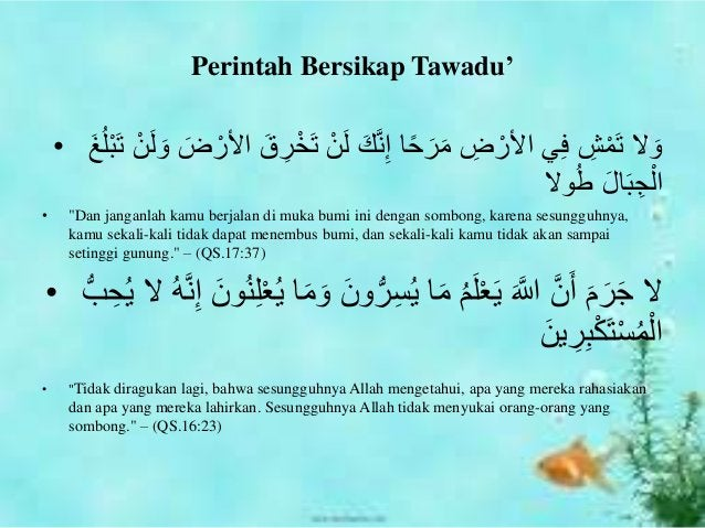Perintah Bersikap Tawadu' • ْخَت ْنَل َكَّنِإ اًحَرَم ِض ْاألر يِف ِشْمَت ال َوَغ...