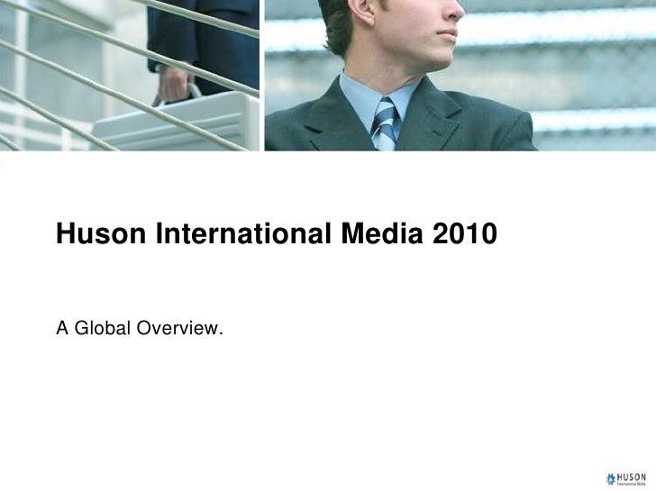 Huson International Media 2010   A Global Overview.