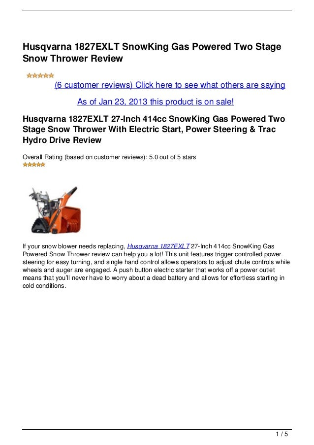 Husqvarna 1827EXLT SnowKing Gas Powered Two StageSnow Thrower Review           (6 customer reviews) Click here to see what...