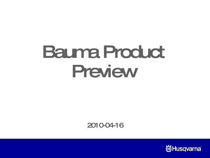 Bauma Product Preview <ul><li>2010-04-16 </li></ul>