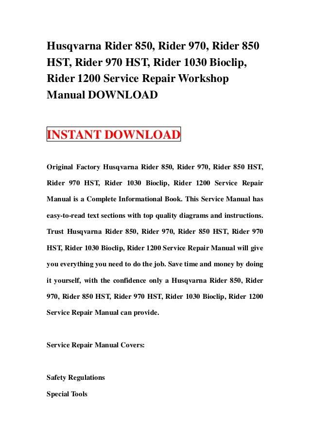 husqvarna rider 850 rider 970 rider 850 hst rider 970 hst rider 1030 bioclip rider 1200 workshop service repair manual download