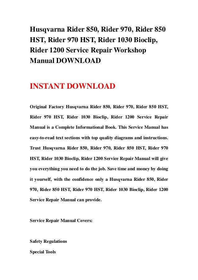 husqvarna rider 850 rider 970 rider 850 hst rider 970 hst rider 1030 bioclip rider 1200 workshop service repair manual best download