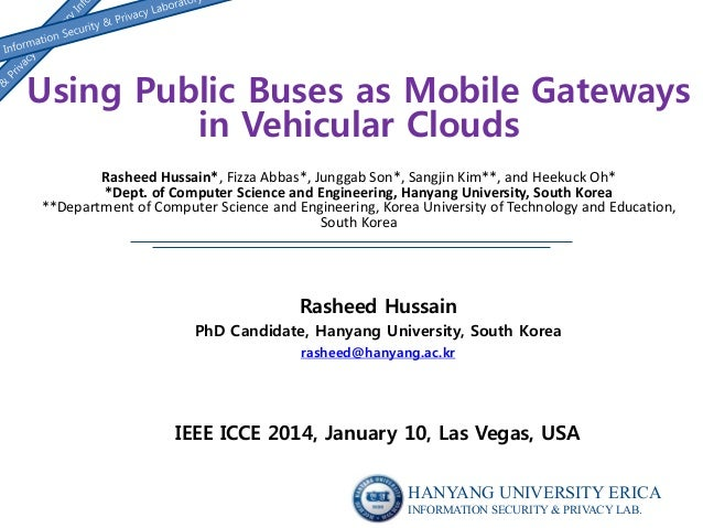 Using Public Buses as Mobile Gateways in Vehicular Clouds Rasheed Hussain*, Fizza Abbas*, Junggab Son*, Sangjin Kim**, and...