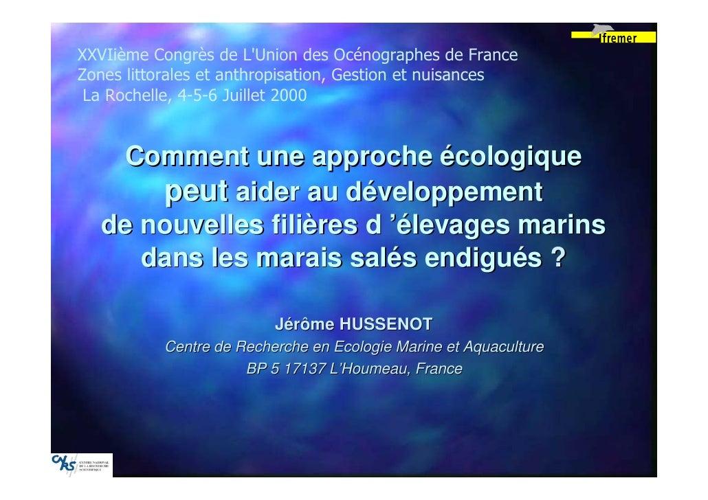 XXVIième Congrès de LUnion des Océnographes de FranceZones littorales et anthropisation, Gestion et nuisances La Rochelle,...