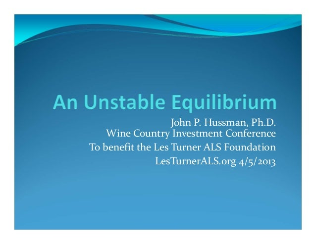 John P. Hussman, Ph.D.Wine Country Investment ConferenceTo benefit the Les Turner ALS FoundationLesTurnerALS.org 4/5/2013